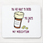 You are about to exceed limit of my medication mouse pad