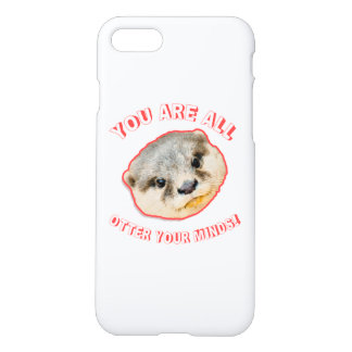 You Are All Otter Your Minds - Animal Pun iPhone 7 Case