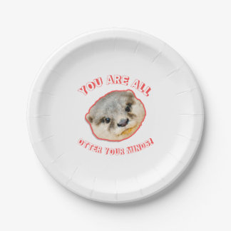 You Are All Otter Your Minds - Animal Pun Paper Plate