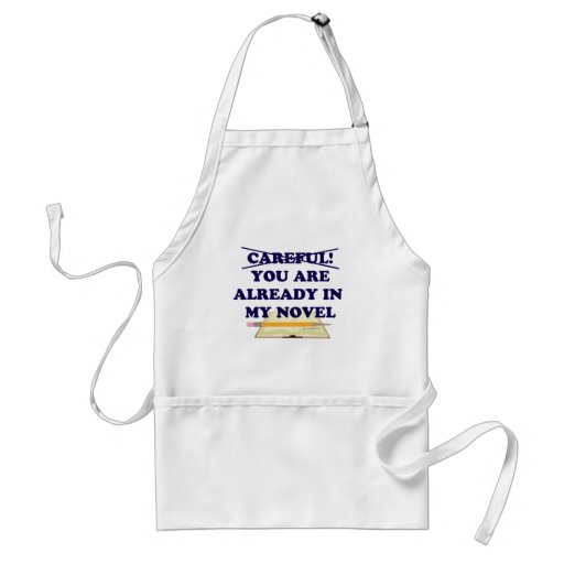 You are already in my novel! apron