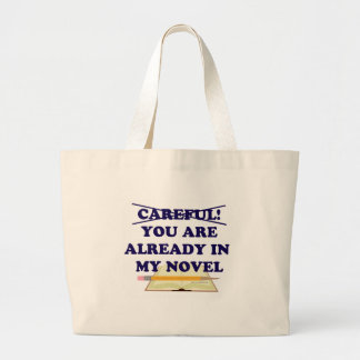 You are already in my novel! large tote bag