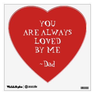YOU ARE ALWAYS LOVED BY ME ~Dad Wall Sticker