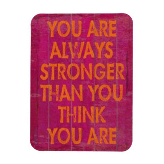 You are always stronger than you think motivationa magnet