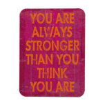 You are always stronger than you think motivationa rectangle magnet