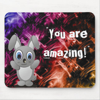 You are amazing! mouse pad