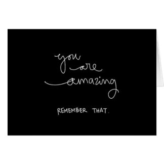 YOU ARE AMAZING REMEMBER THAT COMPLIMENTS ENCOURAG CARDS