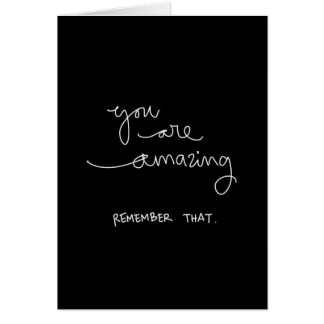 YOU ARE AMAZING REMEMBER THAT COMPLIMENTS ENCOURAG CARD