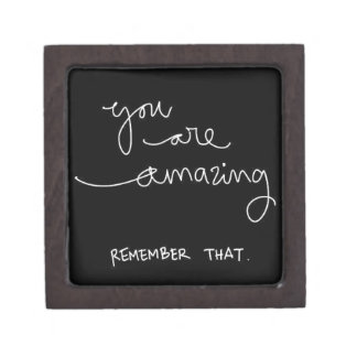 YOU ARE AMAZING REMEMBER THAT COMPLIMENTS ENCOURAG PREMIUM TRINKET BOXES