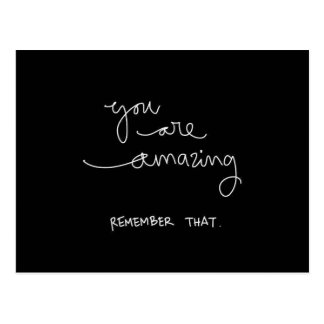 YOU ARE AMAZING REMEMBER THAT COMPLIMENTS ENCOURAG POST CARD