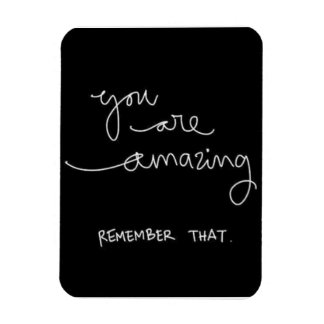 YOU ARE AMAZING REMEMBER THAT MOTIVATIONAL ENCOURA VINYL MAGNETS