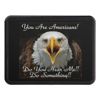 YOU ARE AMERICANS: DO SOMETHING TOW HITCH COVER