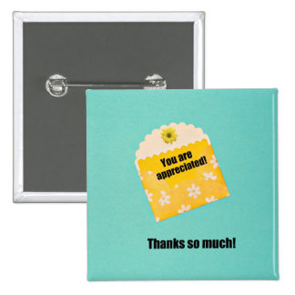 You are appreciated! 2 inch square button