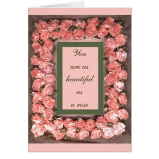 You are as beautiful as a rose card, ribbon roses