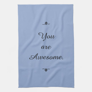 """You are Awesome."" Colors this season ""Serenity"" Towel"