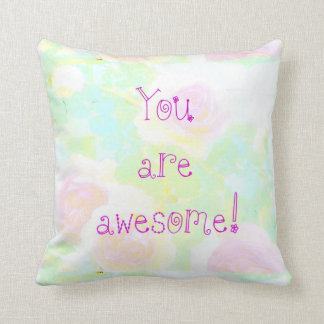 You Are Awesome! Custom Designed Throw Pillow