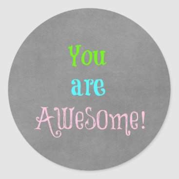 QuoteLife You are Awesome Quote Affirmation Classic Round Sticker