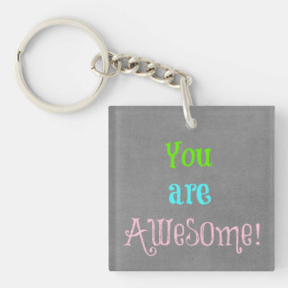 You are Awesome Quote Affirmation Double-Sided Square Acrylic Keychain
