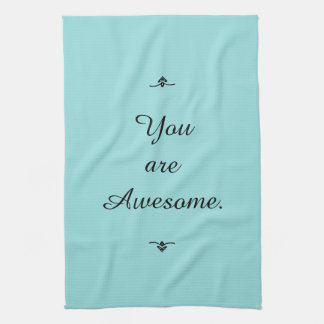 """You are Awesome.""  Spring Color ""Limpet Shell"" Kitchen Towels"