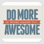 You are awesome! square sticker