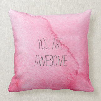 You Are Awesome | watercolor custom msg Pillow