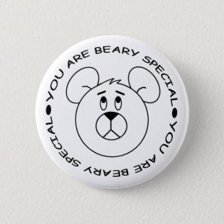 You Are Beary Special Cartoon Bear Button