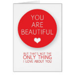 You Are Beautiful But That's Not The Only Thing I  Greeting Card