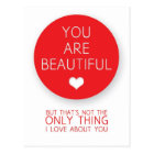 You Are Beautiful But That's Not The Only Thing I  Postcard