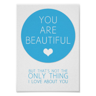You Are Beautiful But That's Not The Only Thing I Poster