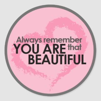 You Are Beautiful Classic Round Sticker