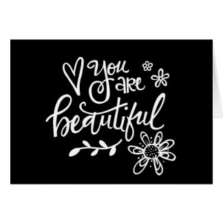 You Are Beautiful, Hand Lettering, Black & White Stationery Note Card