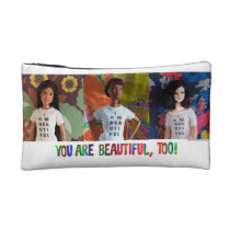 You are beautiful, too! cosmetic pouch (style 2)