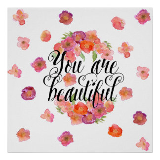 You are Beautiful Watercolor Floral Poster