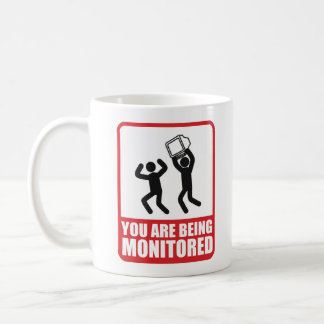 You Are Being Monitored Coffee Mug