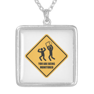 You Are Being Monitored Pendants
