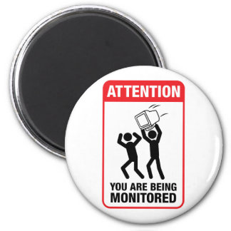 You Are Being Monitored - Office Humor 2 Inch Round Magnet