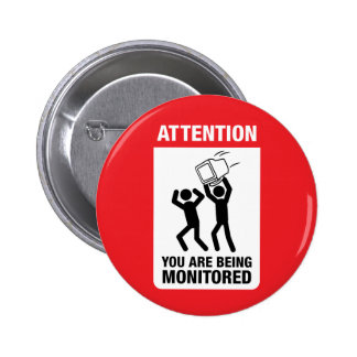 You Are Being Monitored - Office Humor Button
