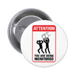 You Are Being Monitored - Office Humor 2 Inch Round Button