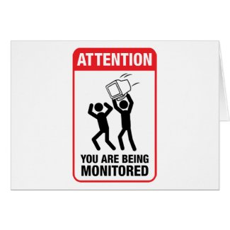 You Are Being Monitored - Office Humor card