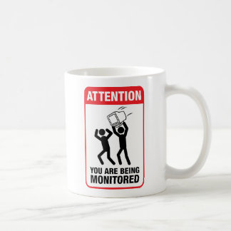 You Are Being Monitored - Office Humor Coffee Mug