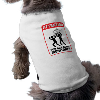 You Are Being Monitored - Office Humor Dog Tshirt