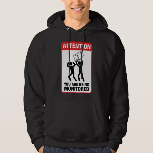 You Are Being Monitored - Office Humor Hoodie