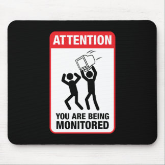 You Are Being Monitored - Office Humor Mouse Pad