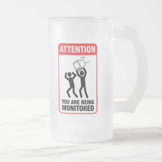 You Are Being Monitored - Office Humor 16 Oz Frosted Glass Beer Mug
