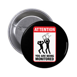 You Are Being Monitored - Office Humor Pinback Button