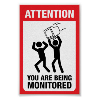 You Are Being Monitored - Office Humor Poster