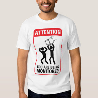 You Are Being Monitored - Office Humor T-Shirt