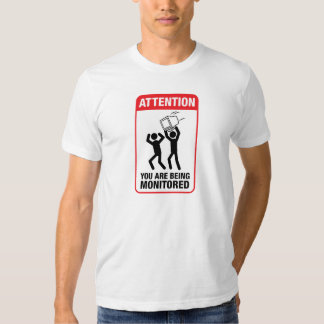 You Are Being Monitored - Office Humor Tee Shirt