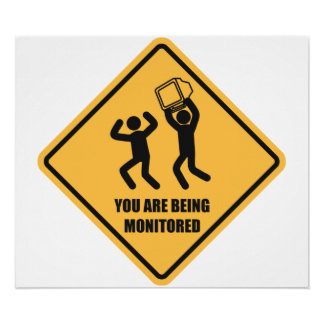 You Are Being Monitored Posters