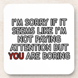 You Are Boring Drink Coaster