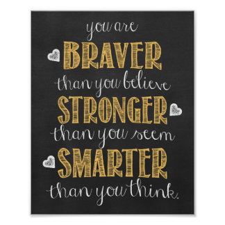 You are Braver, Stronger, Smarter Poster